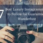 27 Best Luxury Instagrammers to Follow for Guaranteed Wanderlust