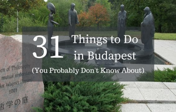 31 Things to Do in Budapest (You Probably Don't Know About)