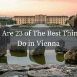 Here Are 23 of The Best Things to Do in Vienna