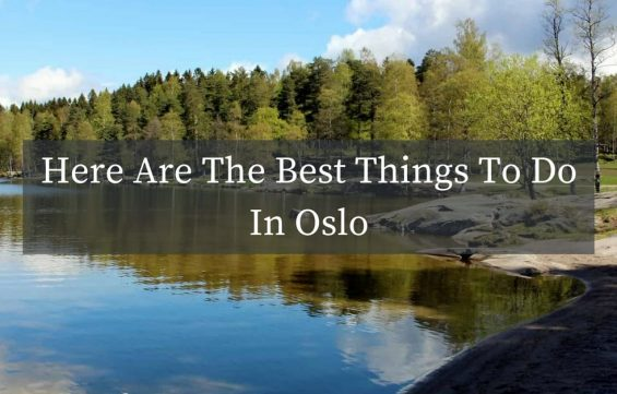 Here Are The Best Things To Do In Oslo
